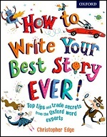 How to Write Your Best Story Ever Oxford Owl